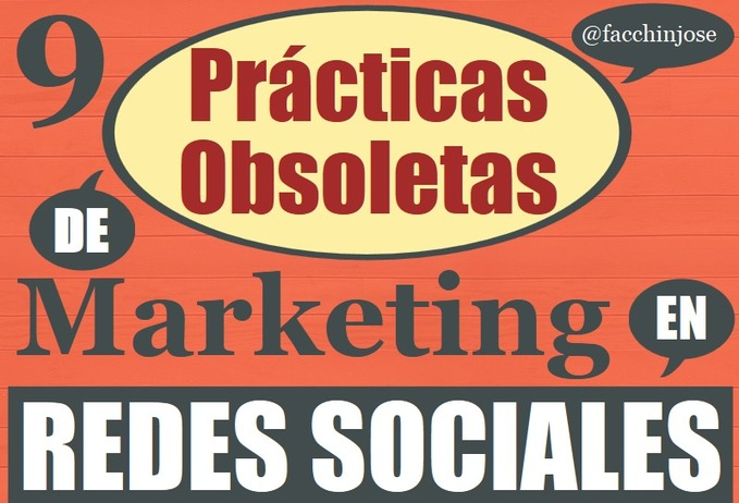 9 Prácticas obsoletas de Marketing en redes sociales